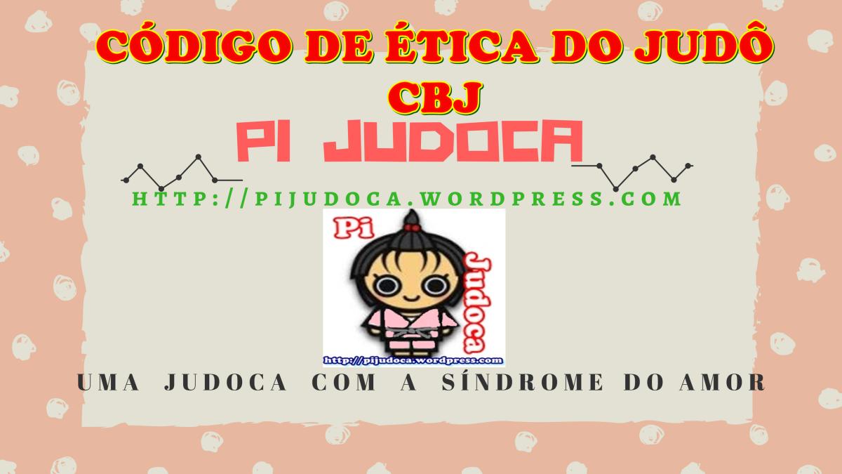 CÓDIGO DE ÉTICA DO JUDÔ, CBJ