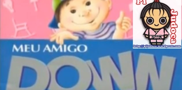 Meu amigo down