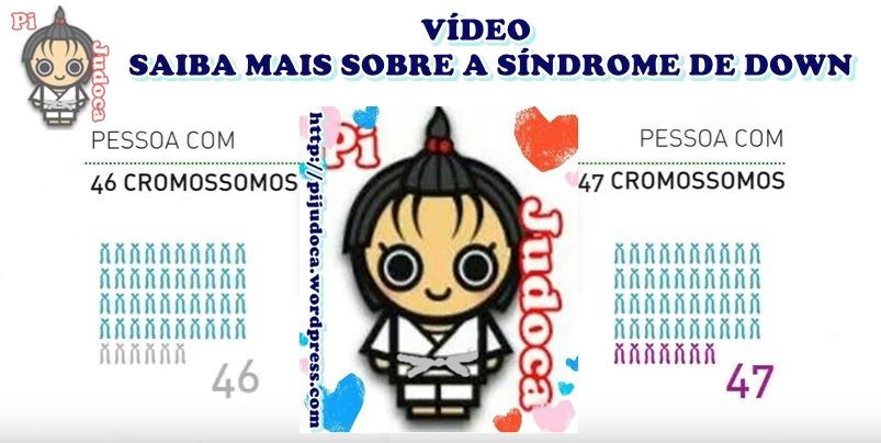 Vídeo, Saiba mais sobre a síndrome de down, vídeos, Pi Judoca, judô, inclusão, respeito