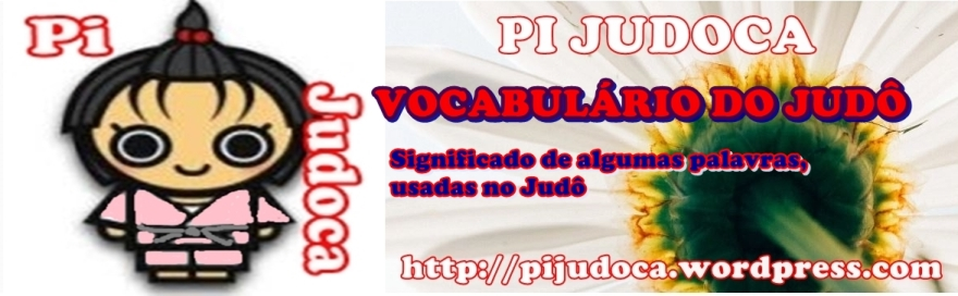 VOCABULÁRIO DO JUDÔ, PI JUDOCA, PI A JUDOCA